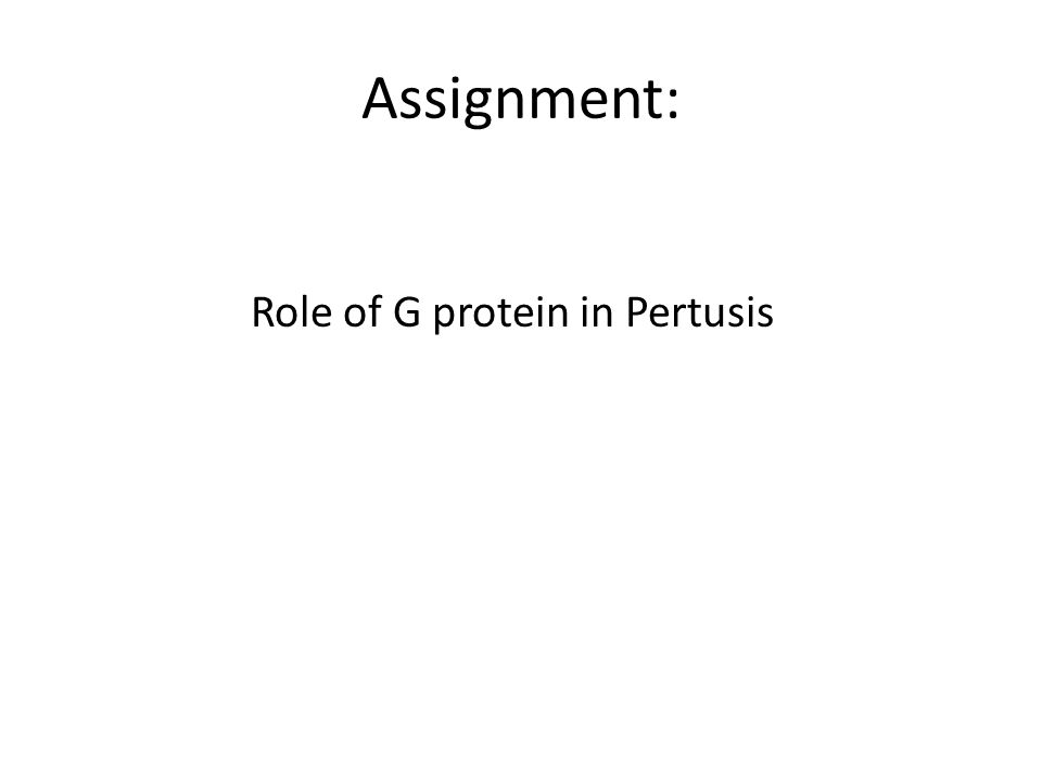 Assignment: Role of G protein in Pertusis