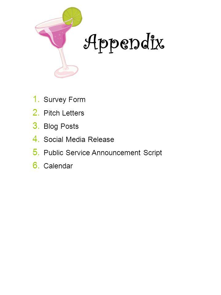 Appendix 1. Survey Form 2. Pitch Letters 3. Blog Posts 4. Social Media Release 5. Public Service Announcement Script 6. Calendar