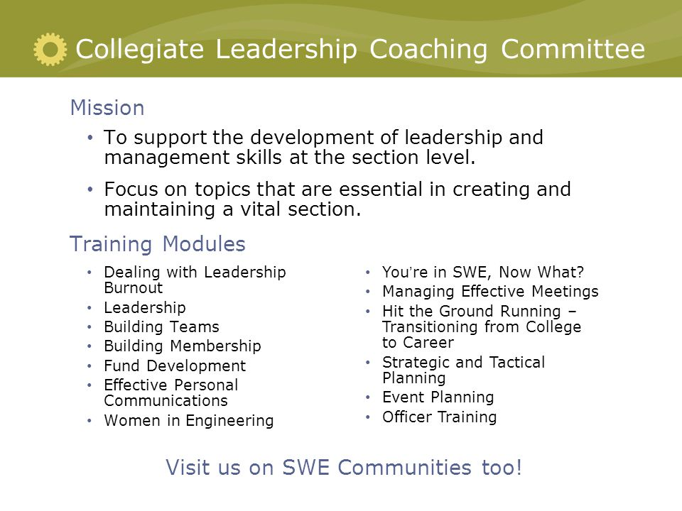 Mission To support the development of leadership and management skills at the section level.