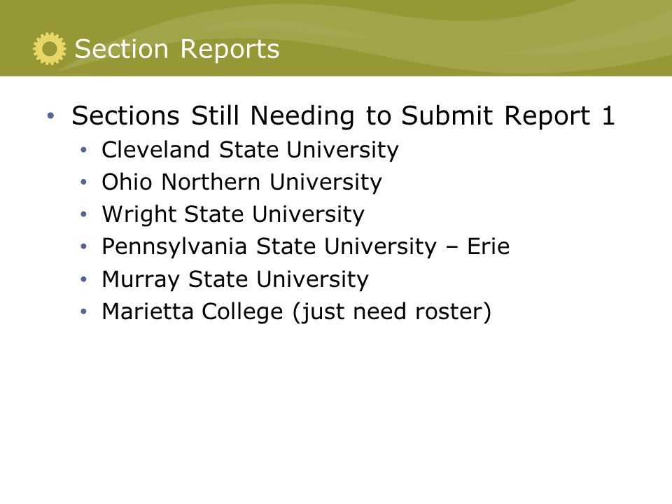 Section Reports Sections Still Needing to Submit Report 1 Cleveland State University Ohio Northern University Wright State University Pennsylvania Sta