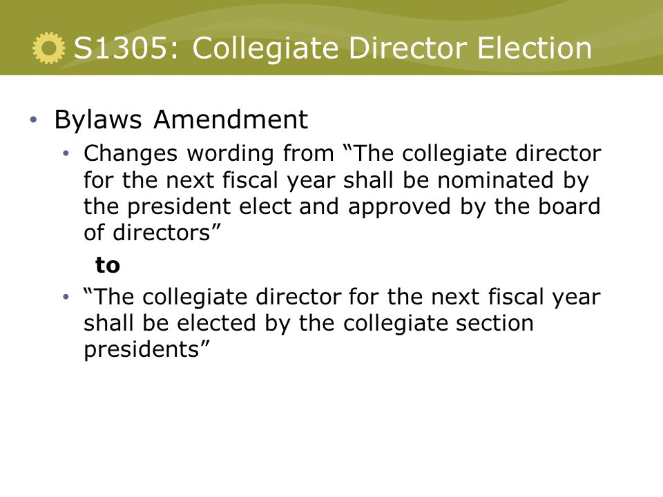 """S1305: Collegiate Director Election Bylaws Amendment Changes wording from """"The collegiate director for the next fiscal year shall be nominated by the"""