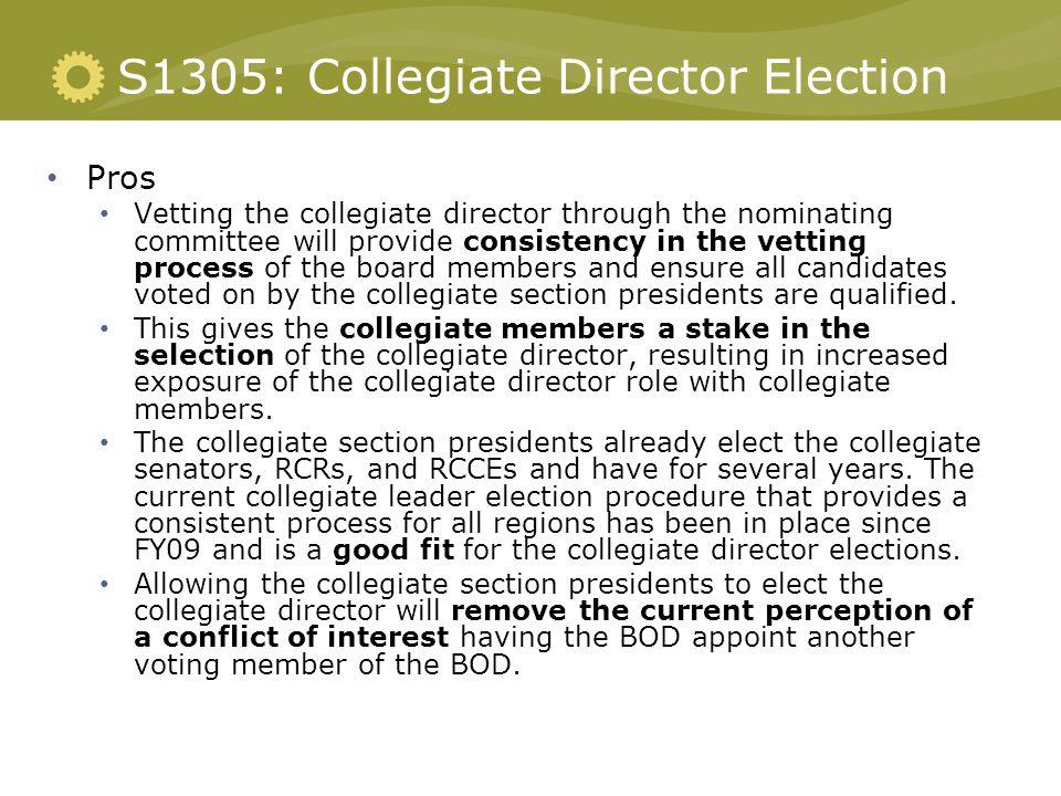 S1305: Collegiate Director Election Pros Vetting the collegiate director through the nominating committee will provide consistency in the vetting proc