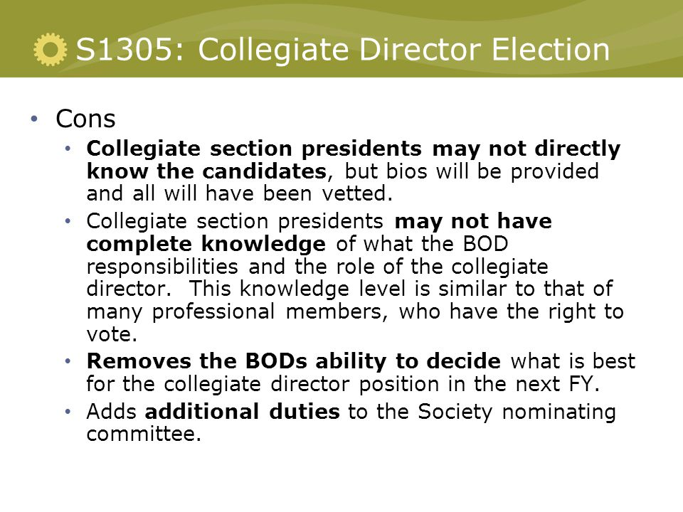 S1305: Collegiate Director Election Cons Collegiate section presidents may not directly know the candidates, but bios will be provided and all will ha