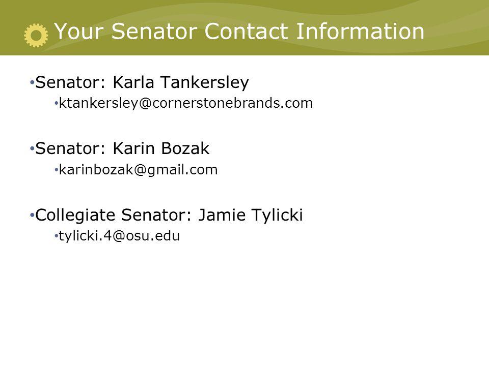 Your Senator Contact Information Senator: Karla Tankersley ktankersley@cornerstonebrands.com  Senator: Karin Bozak karinbozak@gmail.com Collegiate Se