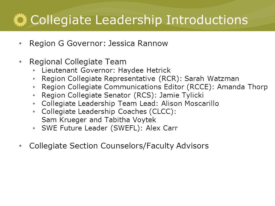Collegiate Leadership Introductions Region G Governor: Jessica Rannow Regional Collegiate Team Lieutenant Governor: Haydee Hetrick Region Collegiate R