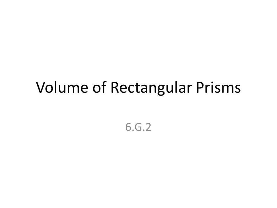 Volume of Rectangular Prisms 6.G.2