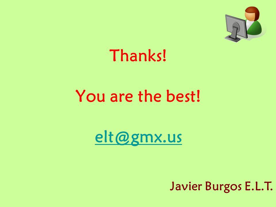 Thanks! You are the best! elt@gmx.us elt@gmx.us Javier Burgos E.L.T.