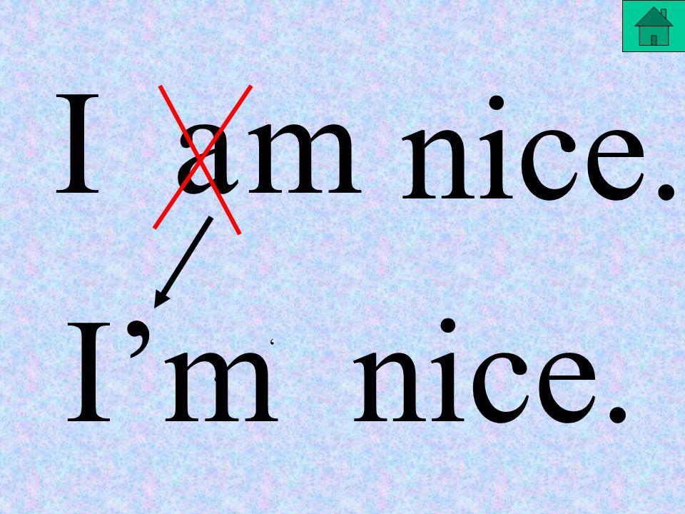 A B C He is a nice boy. He's a nice boy. Hes a nice boy. He's is a nice boy.