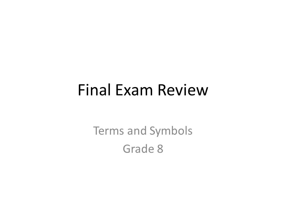Final Exam Review Terms and Symbols Grade 8