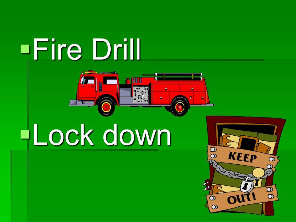  Fire Drill  Lock down