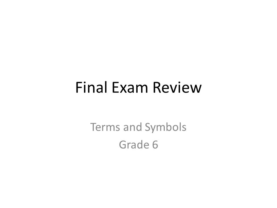 Final Exam Review Terms and Symbols Grade 6