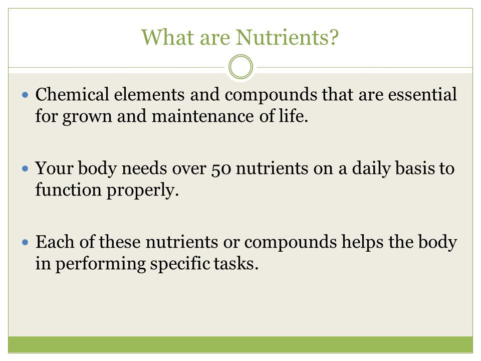 What are Nutrients.