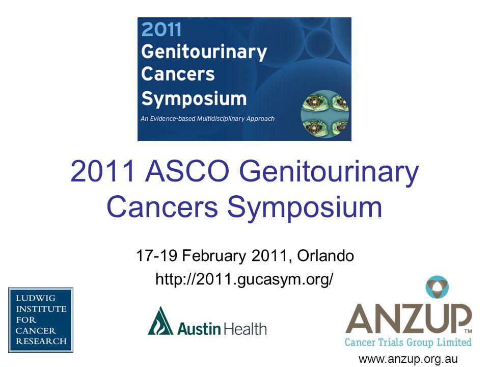 2011 ASCO Genitourinary Cancers Symposium 17-19 February 2011, Orlando http://2011.gucasym.org/ www.anzup.org.au