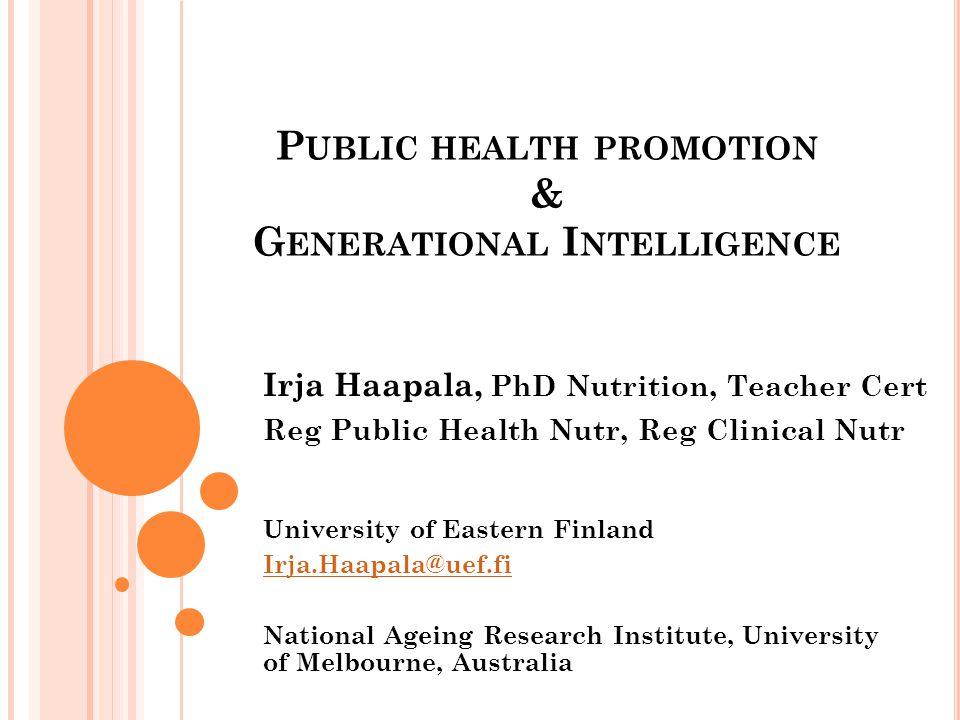 Irja.Haapala@uef.fi G ENERATIONAL I NTELLIGENCE A theoretical model to help establish good intergenerational (working) relations.