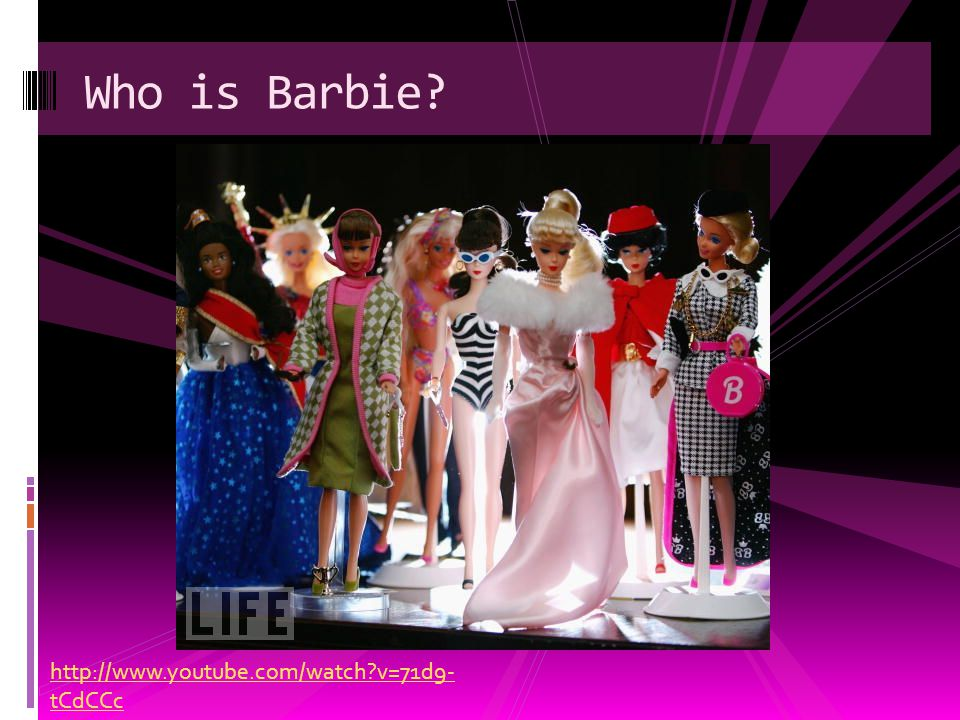 Who is Barbie http://www.youtube.com/watch v=71d9- tCdCCc