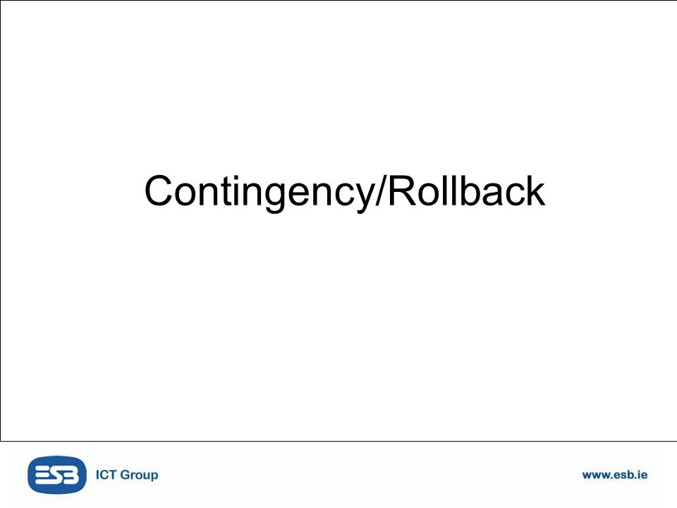 Contingency/Rollback