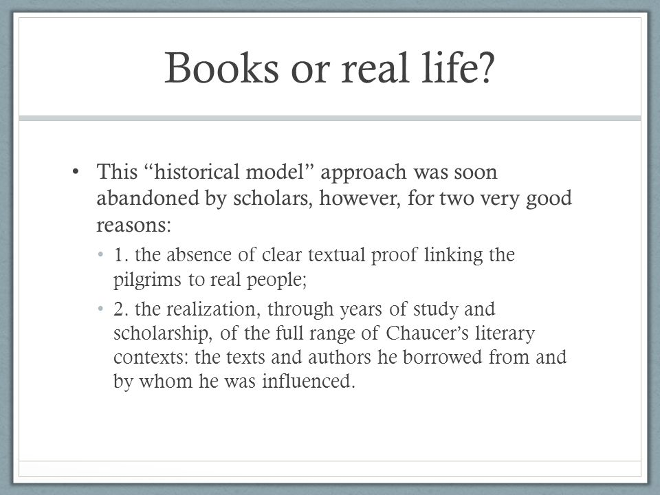 Books or real life.