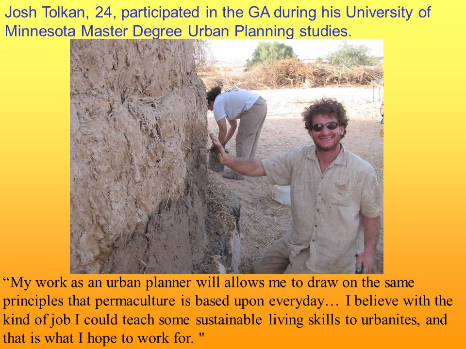 Josh Tolkan, 24, participated in the GA during his University of Minnesota Master Degree Urban Planning studies.