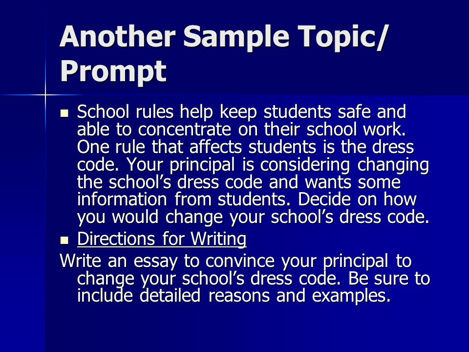 Another Sample Topic/ Prompt School rules help keep students safe and able to concentrate on their school work.