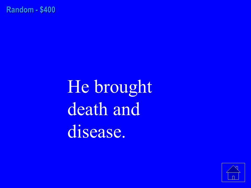 Random - $300 De Soto Died, Lost most of his men, Found no Gold.
