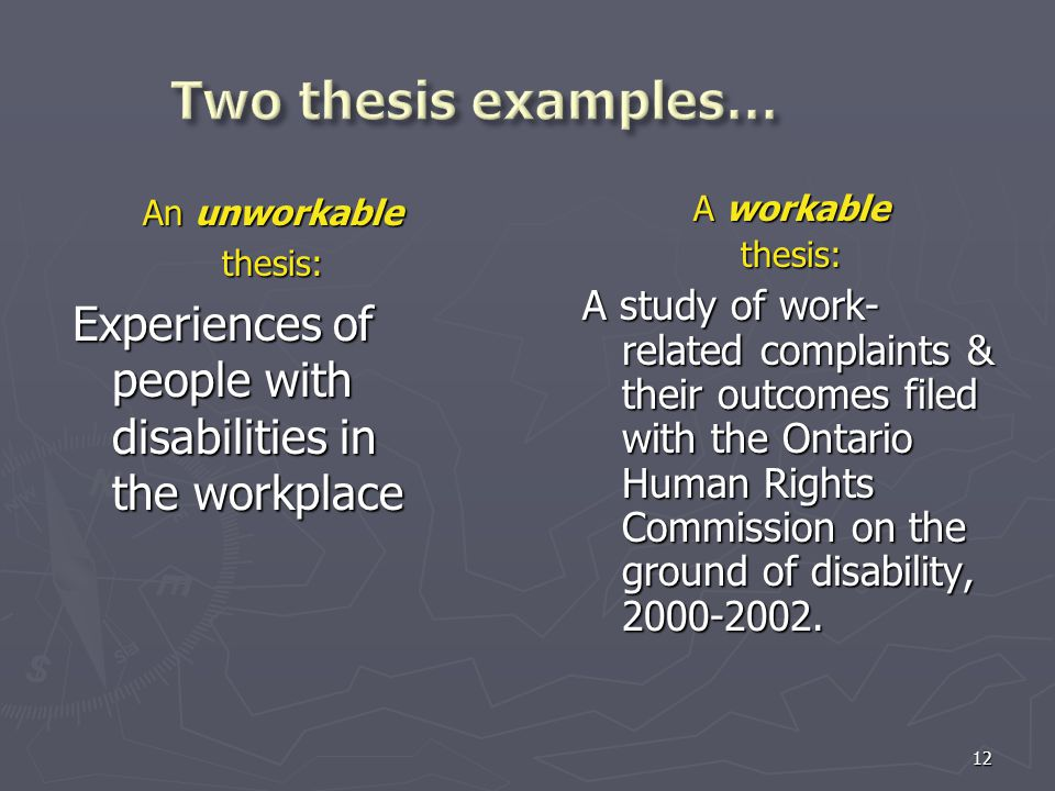 12 An unworkable thesis: Experiences of people with disabilities in the workplace A workable thesis: A study of work- related complaints & their outco