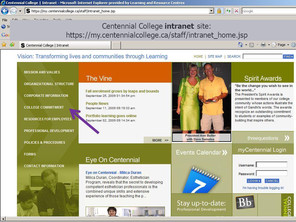 Centennial College intranet site: https://my.centennialcollege.ca/staff/intranet_home.jsp