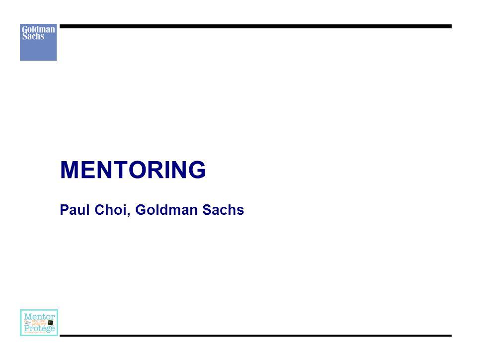 MENTORING Paul Choi, Goldman Sachs