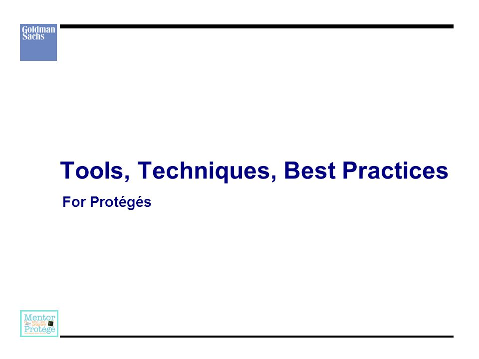 Tools, Techniques, Best Practices For Protégés