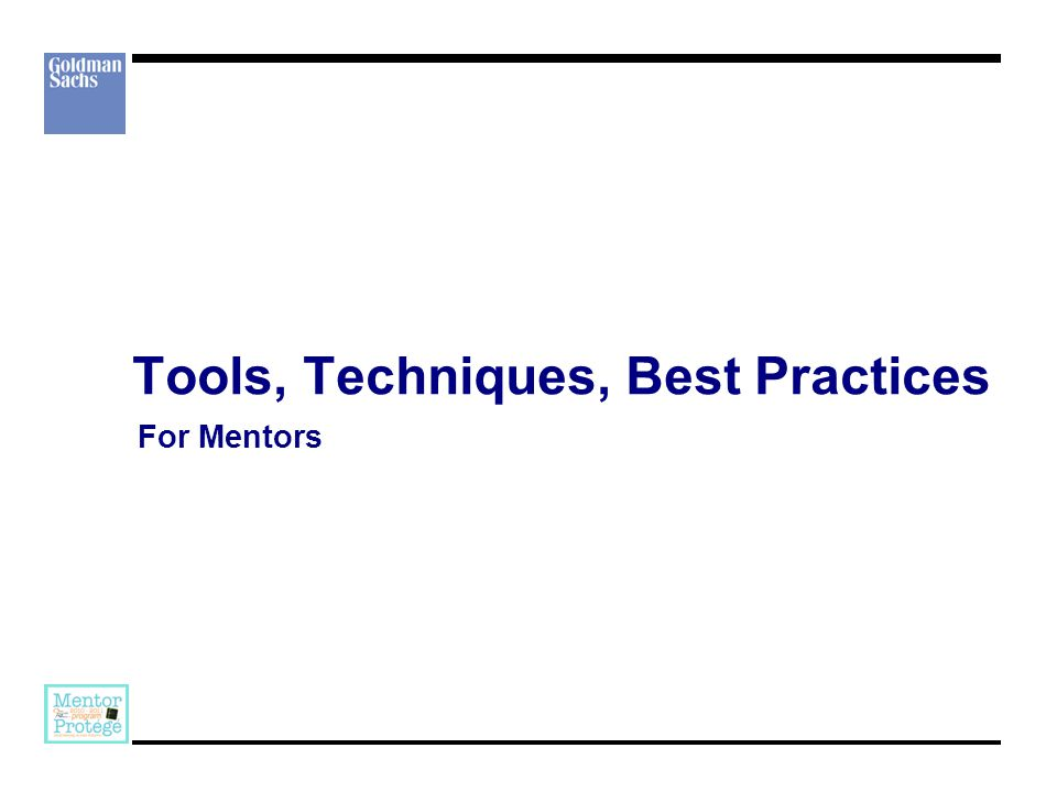 Tools, Techniques, Best Practices For Mentors