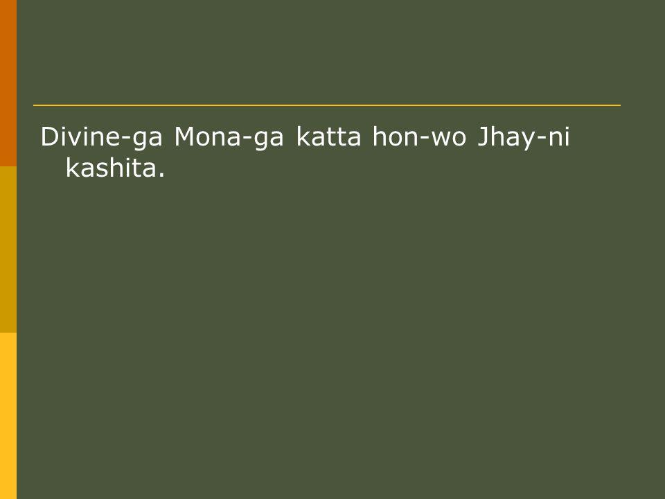Divine-ga Mona-ga katta hon-wo Jhay-ni kashita.
