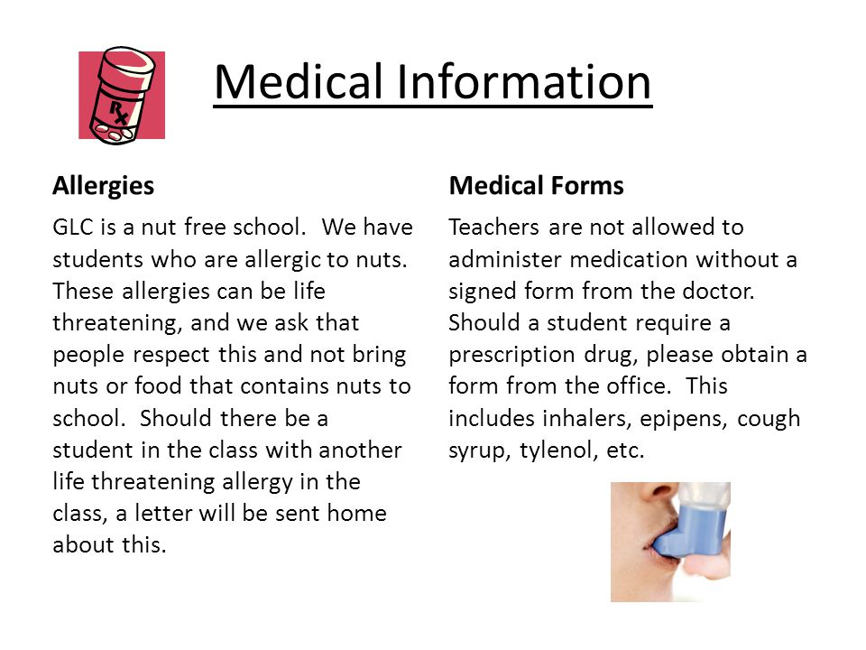 Medical Information Allergies GLC is a nut free school.
