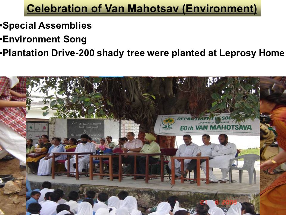 Special Assemblies Environment Song Plantation Drive-200 shady tree were planted at Leprosy Home Celebration of Van Mahotsav (Environment)