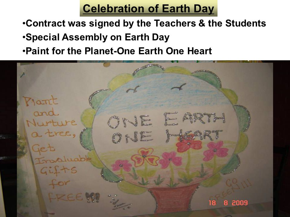 Celebration of Earth Day Contract was signed by the Teachers & the Students Special Assembly on Earth Day Paint for the Planet-One Earth One Heart