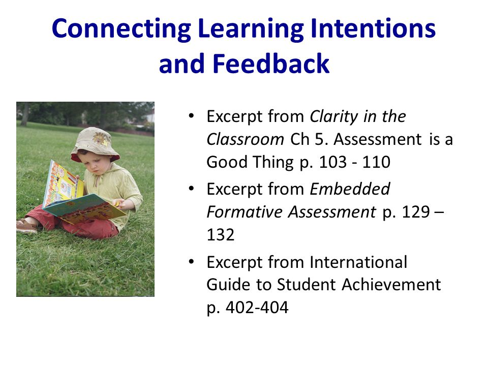 Connecting Learning Intentions and Feedback Excerpt from Clarity in the Classroom Ch 5.