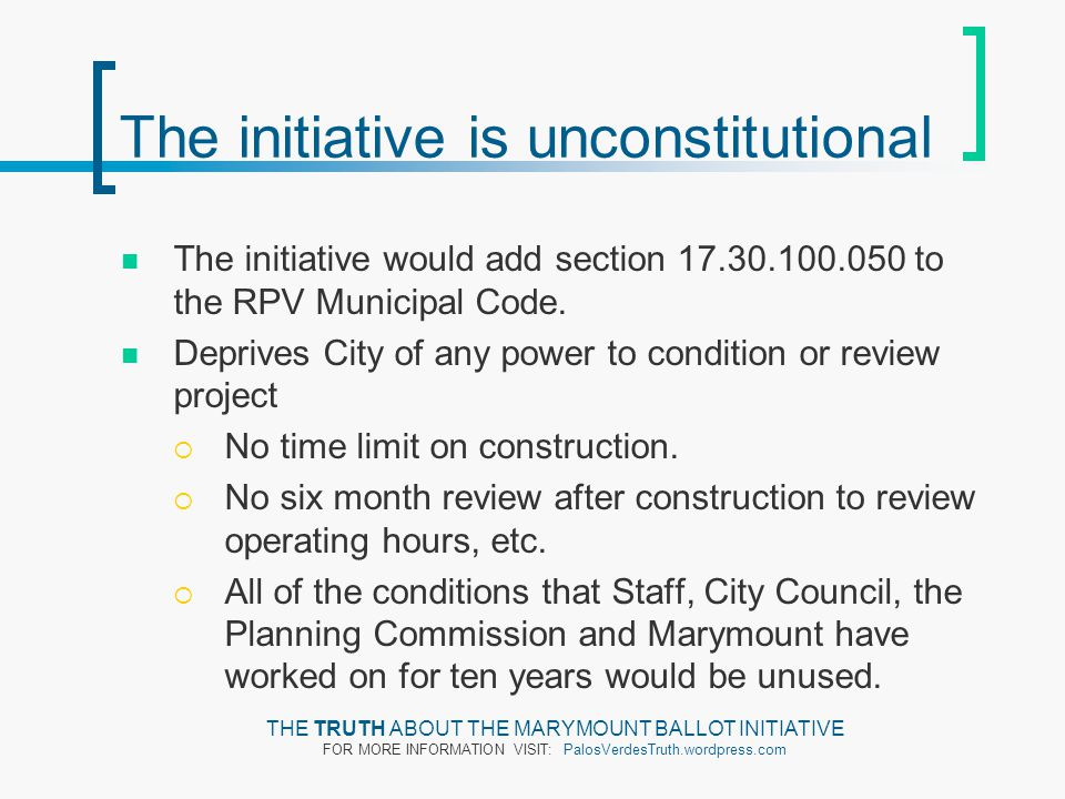 The initiative is unconstitutional The initiative would add section 17.30.100.050 to the RPV Municipal Code.