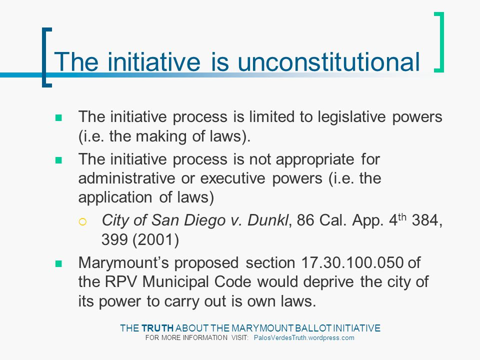 The initiative is unconstitutional The initiative process is limited to legislative powers (i.e. the making of laws). The initiative process is not ap