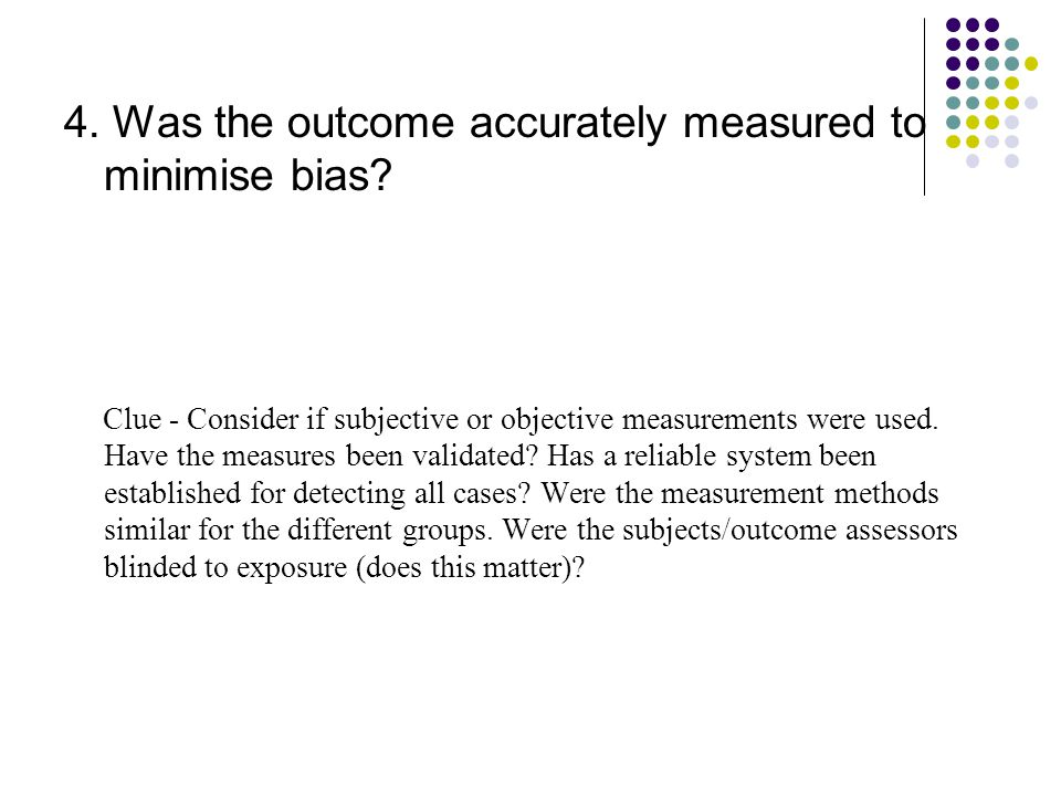 4. Was the outcome accurately measured to minimise bias.