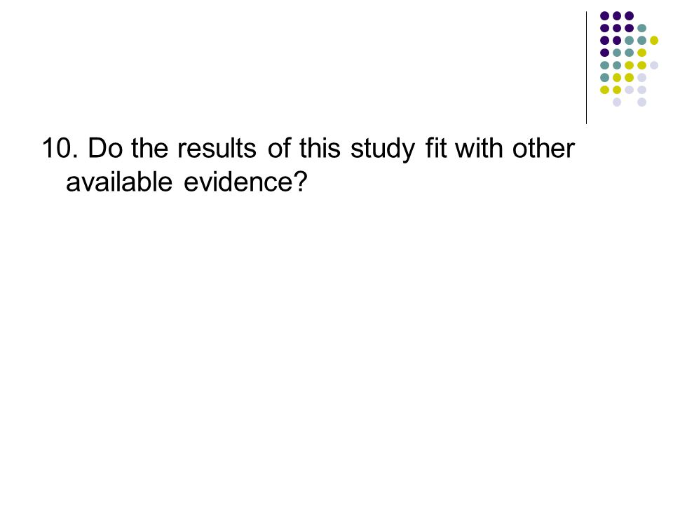 10. Do the results of this study fit with other available evidence