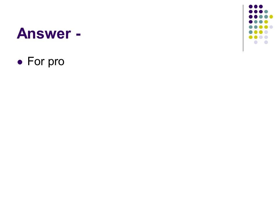 Answer - For pro