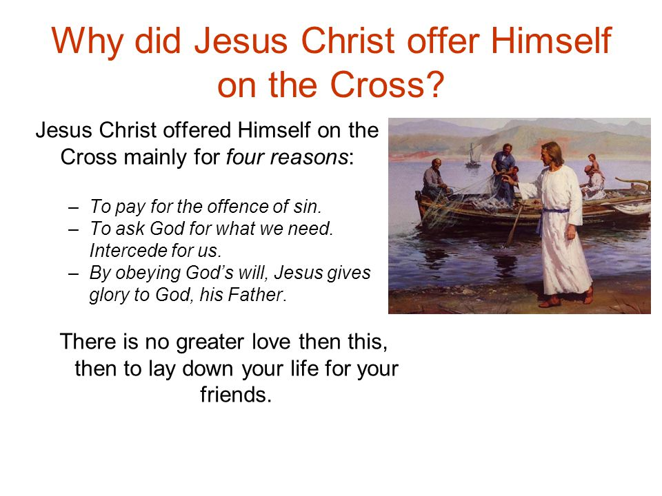 Why did Jesus Christ offer Himself on the Cross.