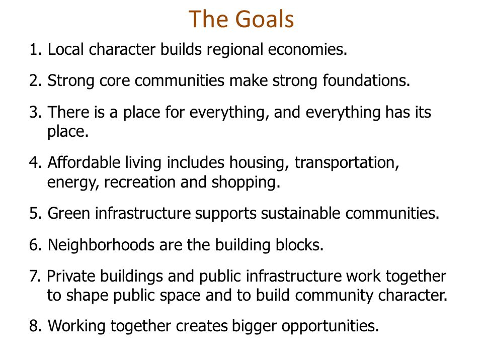 The Goals 1. Local character builds regional economies.