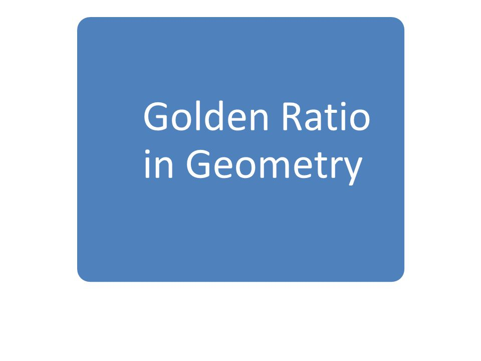 Golden Ratio in Geometry