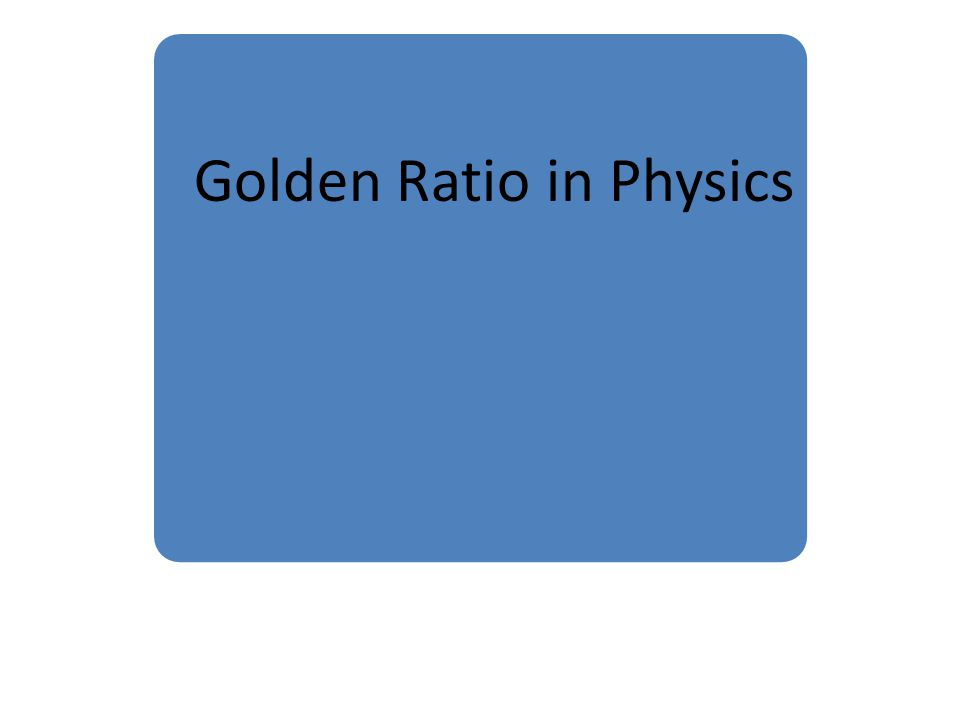 Golden Ratio in Physics