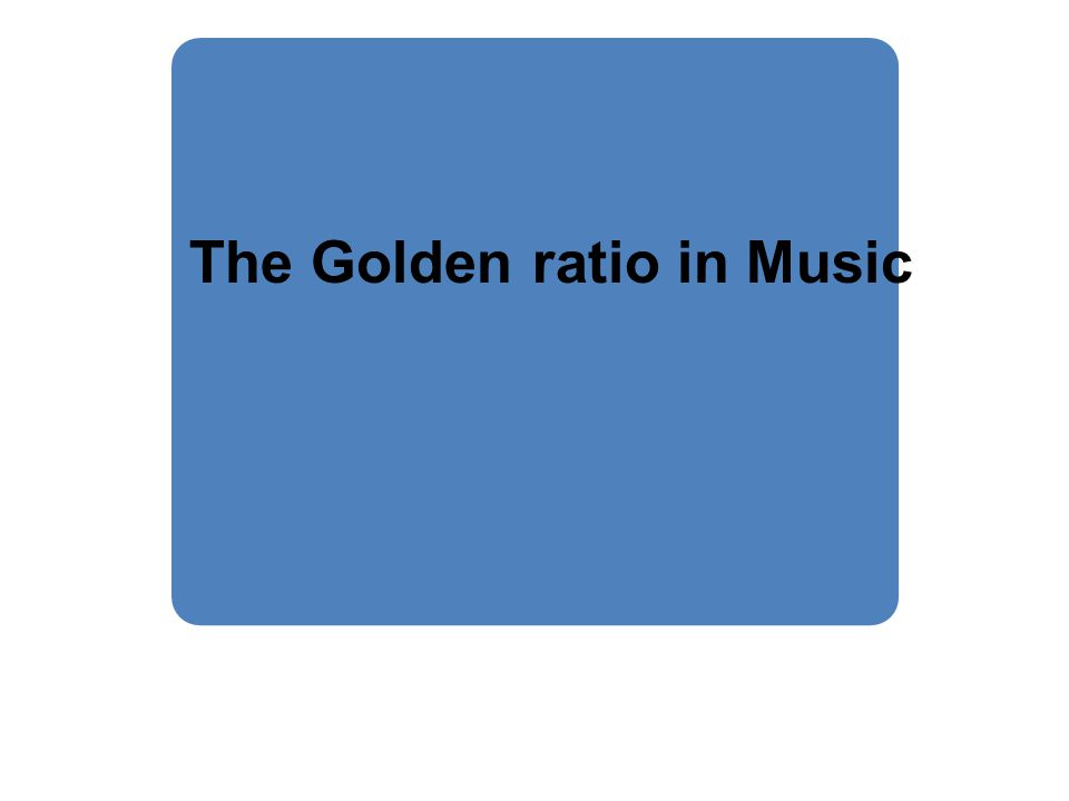 The Golden ratio in Music