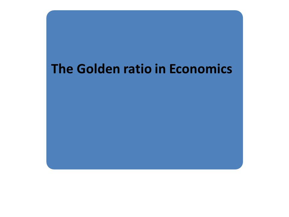 The Golden ratio in Economics