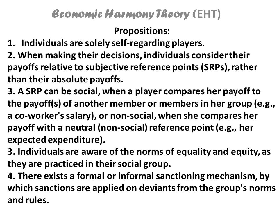 Economic Harmony Theory ( EHT) Propositions: 1.Individuals are solely self-regarding players.