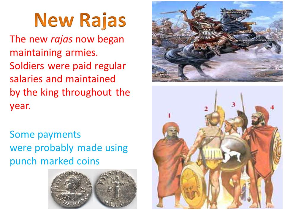 The new rajas now began maintaining armies.