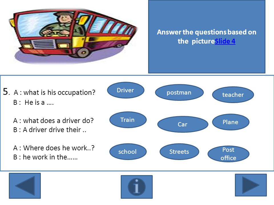 Answer the questions based on the pictureSlide 4Slide 4 5.