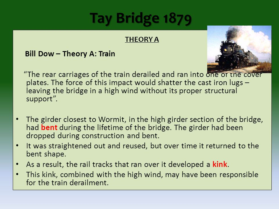THEORY A Bill Dow – Theory A: Train The rear carriages of the train derailed and ran into one of the cover plates.
