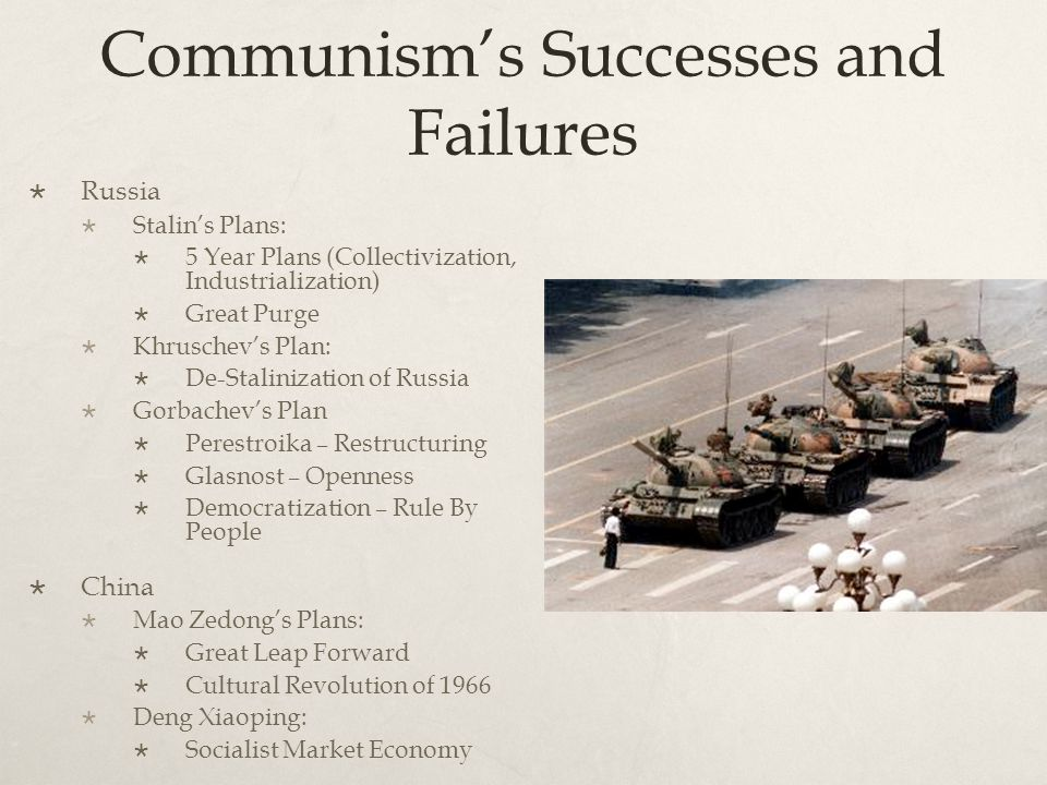 Communism's Successes and Failures  Russia  Stalin's Plans:  5 Year Plans (Collectivization, Industrialization)  Great Purge  Khruschev's Plan: 